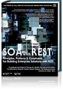 SOA with REST: Principles, Patterns & Constraints